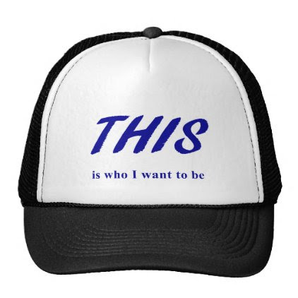 THIS is who I want to be Trucker Hat