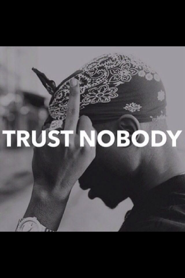 Quotes About Trust Nobody But Yourself 13 Quotes