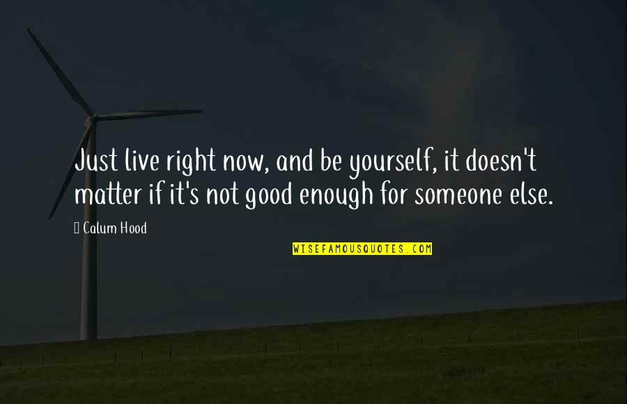 Being Good Enough For Someone Quotes Top 13 Famous Quotes About