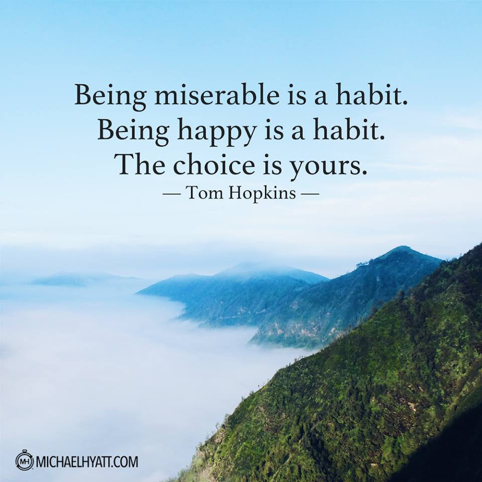 Being Miserable Is A Habit Tom Hopkins Live By Quotes