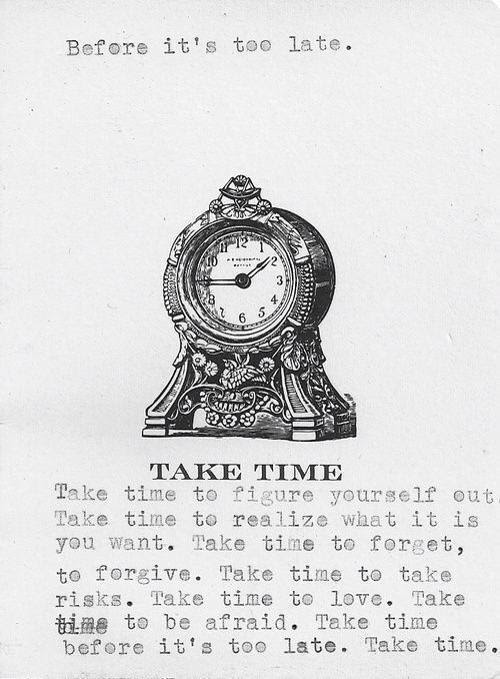 Quotes About Taking Time 200 Quotes