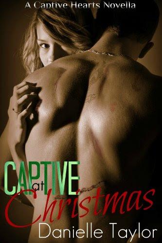 Captive at Christmas (Captive Hearts 1) by Danielle Taylor