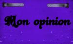 Mon opinion