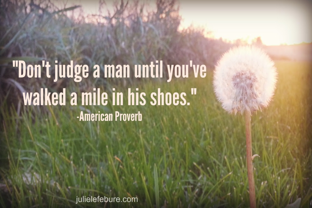 Shoes Walk A Mile In My Shoes Quote