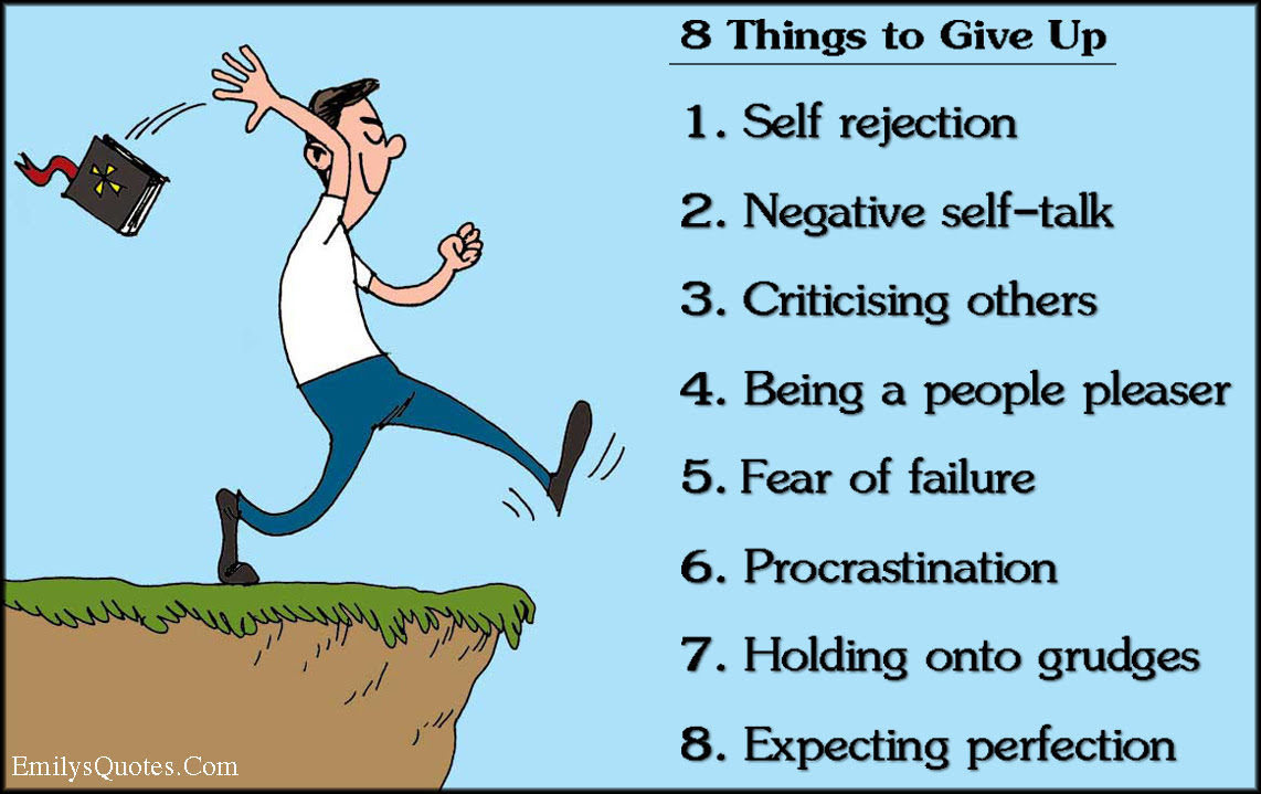 8 Things To Give Up 1 Self Rejection 2 Negative Self Talk 3