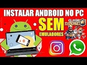 Como Baixar e Instalar Clash Royale ou Whatsapp no PC ( Sem BlueStakes )