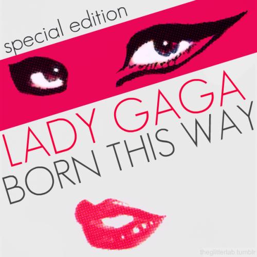 lady gaga born this way album cover special edition. Permalink. Born This Way