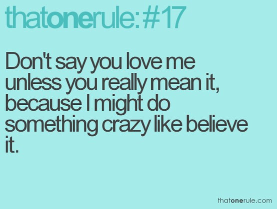 Dont Say You Love Me Unless You Really Mean It Attitude Quote