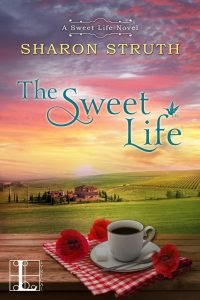 The Sweet Life by Sharon Struth - TLC Book Tour