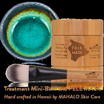 MAHALO Treatment Mini-Bowl and PELE MASK