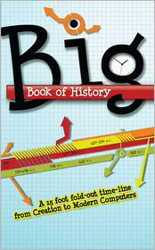 Big Book Of History: A 15' Fold-Out Time-Line From Creation To Modern Computers by Laura Welch: Book Cover
