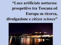 Luce artificiale notturna: prospettive tra Toscana ed Europa su ricerca, divulgazione e citizen science