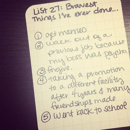 9.27.12 I'm not a very brave gal but I had a few. #30lists #30daysoflists
