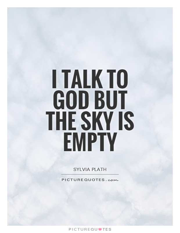 I Talk To God But The Sky Is Empty Picture Quotes