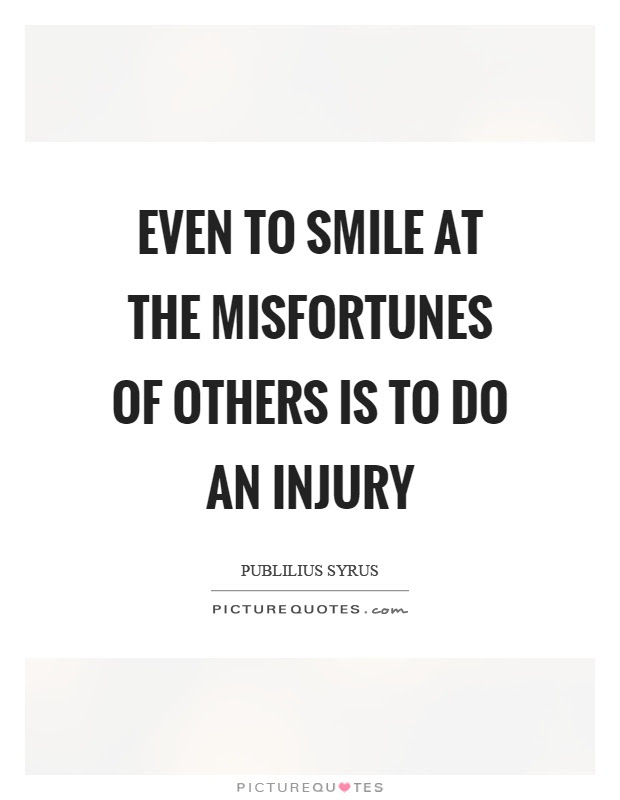 Misfortunes Of Others Quotes Sayings Misfortunes Of Others