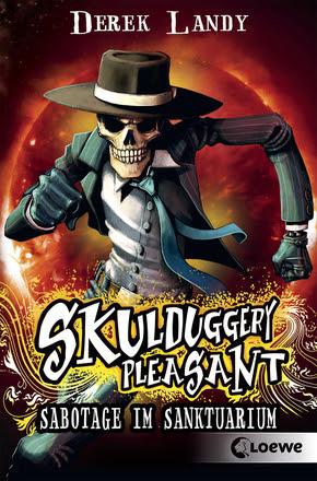 Skulduggery Pleasant – Sabotage im Sanktuarium