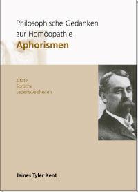 Philosophische Gedanken Zur Homöopathie Aphorismen James Tyler Kent