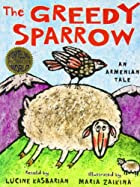 The Greedy Sparrow: An Armenian Tale by…