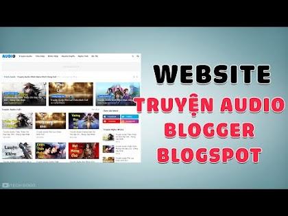 Giới thiệu Website Truyện Audio Blogger - Blogspot