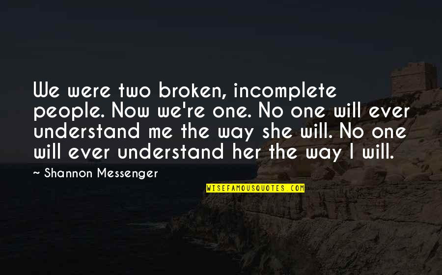 No One Will Ever Understand Me Quotes Top 13 Famous Quotes About No