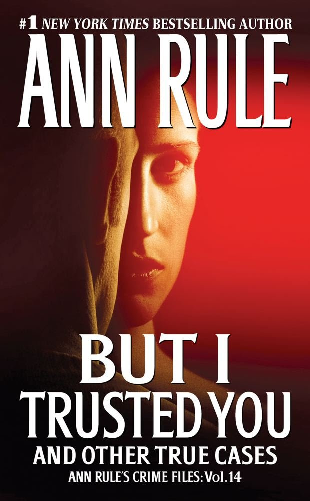 Amazon.com: But I Trusted You: Ann Rule's Crime Files #14 eBook ...