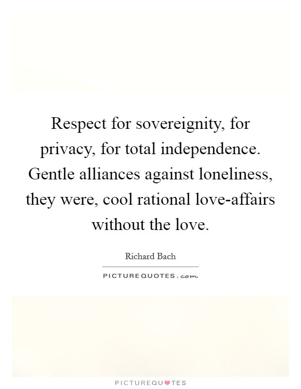 Respect For Sovereignity For Privacy For Total Independence