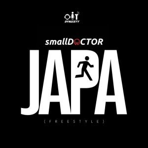 [Music] Small Doctor – Japa (Freestyle)