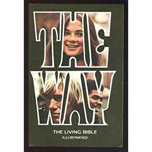 The Way: The Living Bible Illustrated
