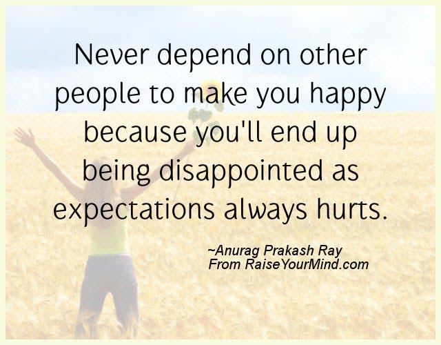 Happiness Quotes Never Depend On Other People To Make You Happy