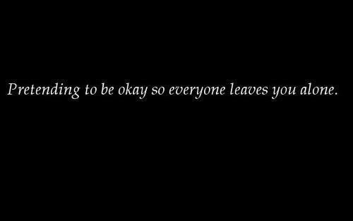 Quote Life Depression Sad Quotes Pain Alone Black Dark Society Fake