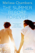 Title: The Summer Before Forever, Author: Melissa Chambers