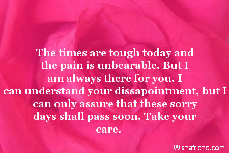 The Times Are Tough Today And Sympathy Card Message