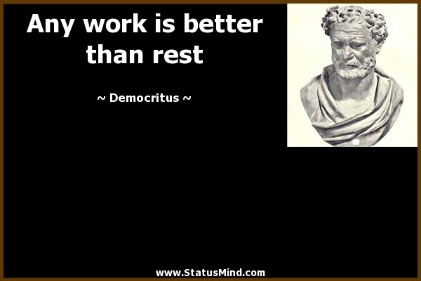 Any Work Is Better Than Rest Statusmindcom