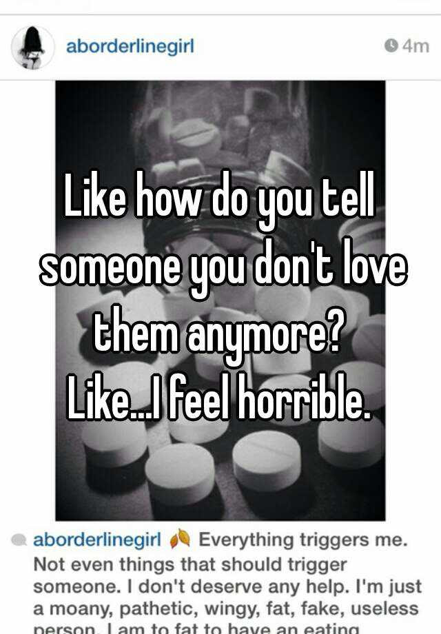 How To Tell Someone You Dont Love Them Anymore Vinnyoleo