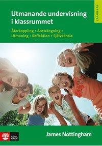 Utmanande undervisning i klassrummet: Återkoppling ansträngning utmaning rekreation (häftad)