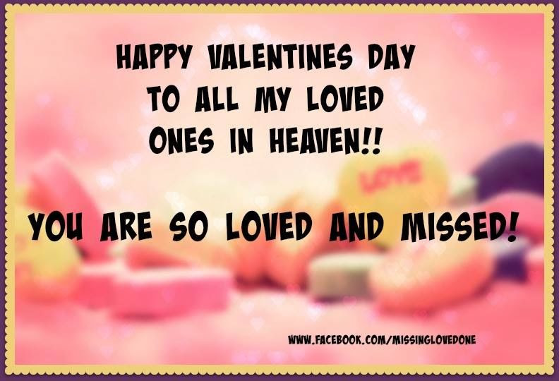 Happy Valentines Day To My Loved Ones In Heaven Pictures Photos