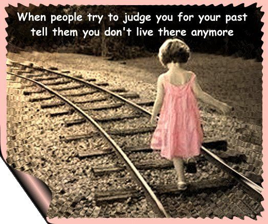 Yoddler When People Try To Judge You For Your Past Tell Them You