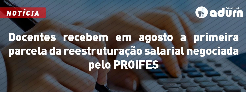 Docentes recebem em agosto a primeira parcela da reestruturação salarial negociada pelo PROIFES