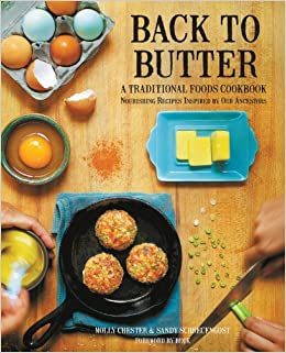 Back to Butter: A Traditional Foods Cookbook