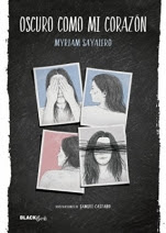 Oscuro como mi corazón Myriam Sayalero