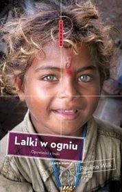 Lalki w ogniu. Opowieści z Indii - Paulina Wilk