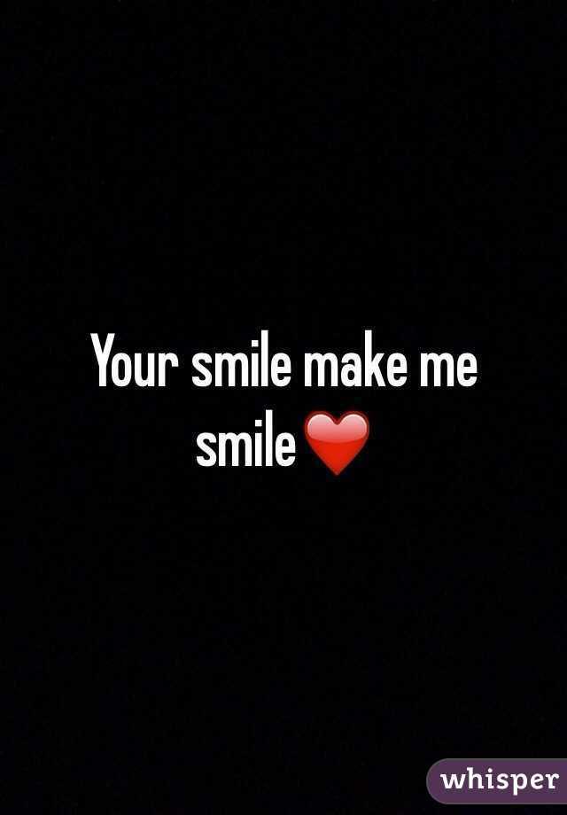 Your Smile Make Me Smile