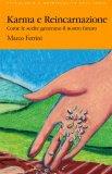 Reincarnazione e Karma - Libro di Marco Ferrini