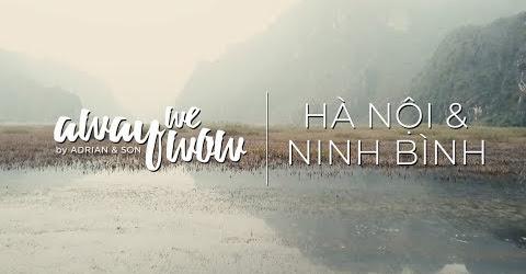 Hà Nội và Ninh Bình | Vẻ Đẹp Đất Nước Việt Nam | Away We Wow