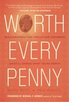Worth Every Penny: How to Charge What You're Worth When Everyone Else is Discounting