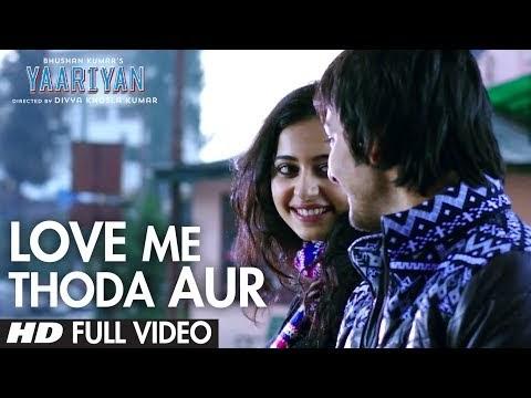 Love Me Thoda Aur Lyrics -Yaariyan|Arijit Singh