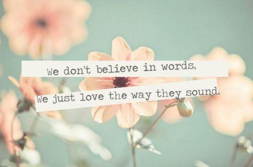 Love Quotes Believe Words Sound Dont Believe Technicolournadz
