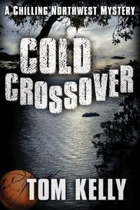 Cold Crossover by Tom Kelly
