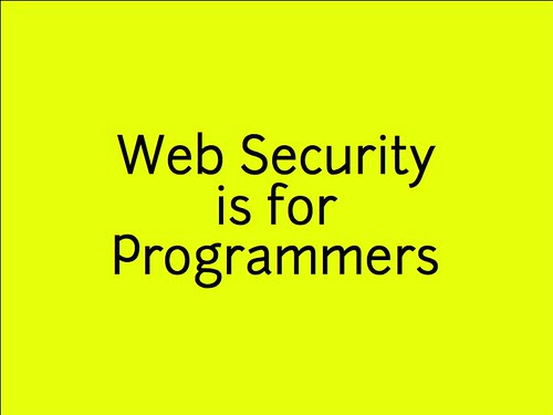 w2sp: Slide 6: Web Security is for Programmers