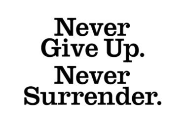 Never Give Up Never Surrender Meaning Gallery Emo Forums